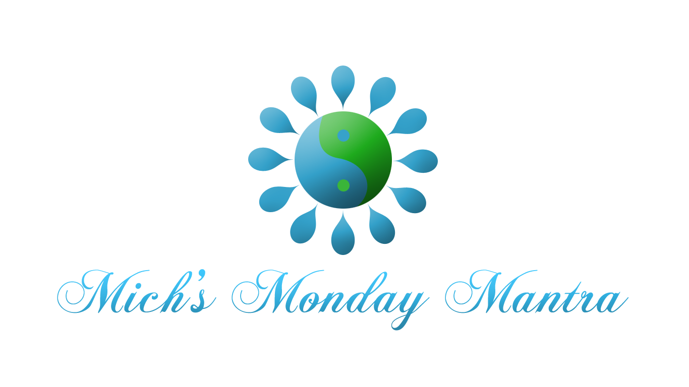 Mich's Monday Mantra Coming To MichRx Consulting